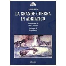 La grande guerra in Adriatico
