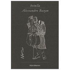Betulla. Alessandro Bazan. Libro d'artista per appunti. Ediz. italiana, inglese e francese