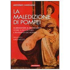 La maledizione di Pompei. Scaramanzia & archeologia. Storia di piccoli furti e pentimenti dal mondo