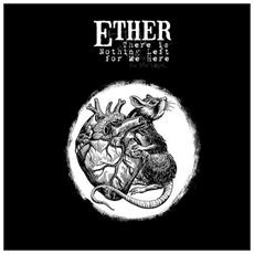 Ether - There Is Nothing Left For Me