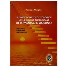 La dimensione etico-teologica nella «Summa Theologiae» di Tommaso d'Aquino. Ispirazione, fondazione, articolazione