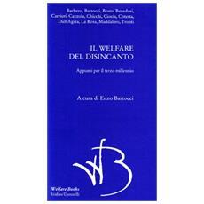 Il welfare del disincanto. Appunti per il terzo millennio