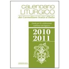 Calendario liturgico dei Carmelitani Scalzi d'Italia. Guida per le celebrazioni nell'anno del Signore 2010-2011