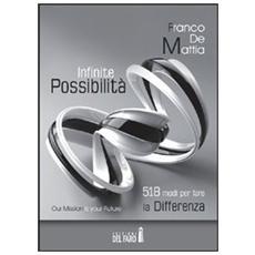 Infinite possibilità. 518 modi per fare la differenza