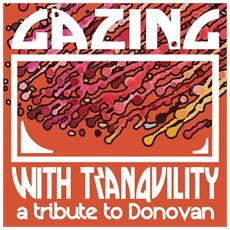 Gazing With Tranquility - A Tribute To Donovan
