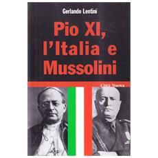 Pio XI, l'Italia e Mussolini