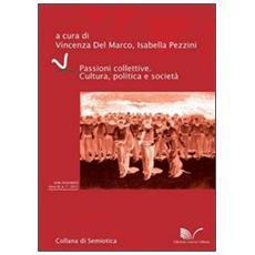 Passioni collettive. Cultura, politica e società