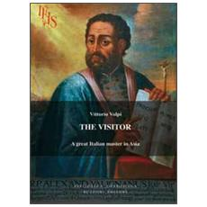 The visitor. Alessandro Valignano, a great italian master in Asia