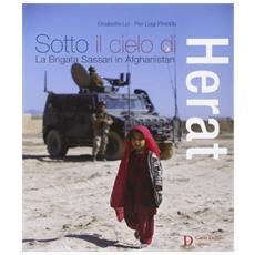 Sotto il cielo di Herat. La Brigata Sassari in Afghanistan