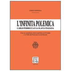 L'infinita polemica. Carlo Podrecca e la Slavia italiana. Un contributo storico-politico su Cividale e le valli del Natisone in età liberale