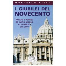 Giubilei del Novecento. Chiesa e potere alla vigilia del giubileo del 2000 (I)