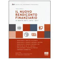 Il nuovo rendiconto finanziario. Applicazione pratica e modelli di calcolo. Con CD-ROM