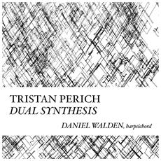Tristan Perich - Compositions: Dual Synthesis