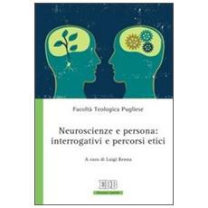 Neuroscienze e persona: interrogativi e percorsi etici