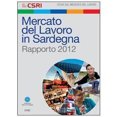 Mercato del lavoro in Sardegna. Rapporto 2012
