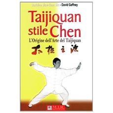 Taijiquan stile Chen. L'origine dell'arte del Taijiquan