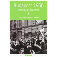 Budapest 1956. Antologia di documenti