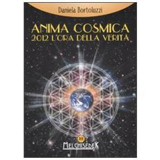 Anima cosmica. 2012 l'ora della verità