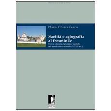 Santità e agiografia al femminile. Forme letterarie, tipologie e modelli nel mondo slavo orientale (X-XVII sec.)