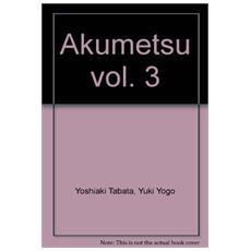 Akumetsu. Vol. 3