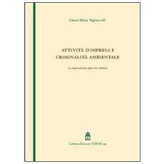 Attività d'impresa e criminalità ambientale. La responsabilità degli enti collettivi