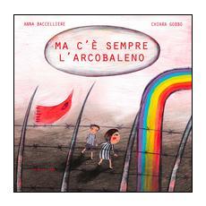 Ma c'è sempre l'arcobaleno