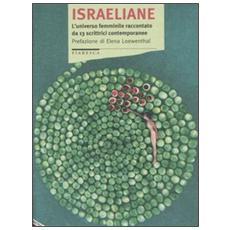Israeliane. L'universo femminile raccontato da 13 scrittrici contemporanee