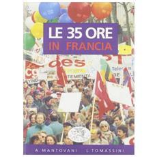 Trentacinque ore in Francia (Le)