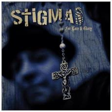 Stigma - For Love & Glory
