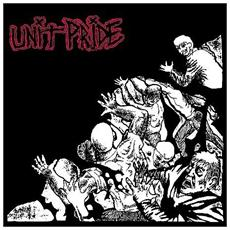 Unit Pride - Then And Now