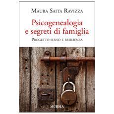 Psicogenealogia e segreti di famiglia. Progetto senso e resilienza