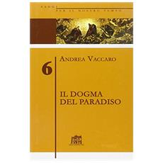 Dogma del paradiso. Vol. 6