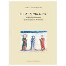 Fuga in Paradiso. Storia intertestuale di Cunizza da Romano
