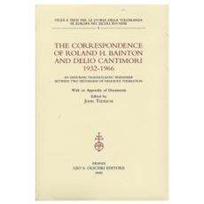 The correspondence of Roland H. Bainton and Delio Cantimori (1932-1966) . An enduring transatlantic friendship between two historians of religious toleration