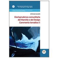 Giurisprudenza comunitaria del marchio e del design. Commento tematico II