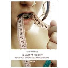 In assenza di corpo. Aspetti della corporeità nell'anoressia mentale