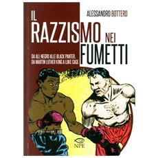 Razzismo nei fumetti da All-Negro alla Black Panter, da Martin Luther King a Slam Dunk (Il)