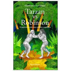 Tarzan vs Robinson. Il rapporto sociale come conflitto e squilibrio