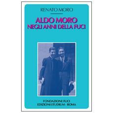 Aldo Moro negli anni della Fuci