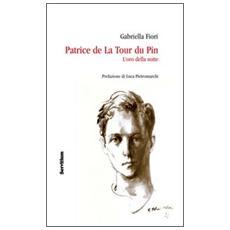 Patrice de la Tour du Pin. L'oro della notte