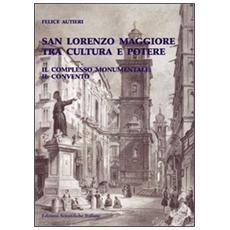 San Lorenzo Maggiore tra cultura e potere. Il complesso monumentale e il convento