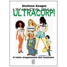 L'invasione degli ultracorpi. Il volto tragicomico del razzismo