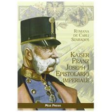 Kaiser Franz Joseph I. Epistolario imperiale