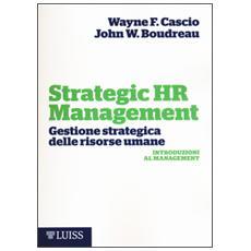 Strategic HR Management. Gestione strategica delle risorse umane