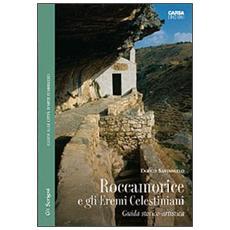 Roccamorice e gli eremi celestiniani. Guida storico-artistica