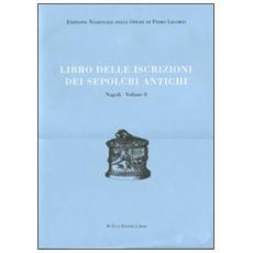 Libri delle antichità. Napoli. Vol. 8: Libro delle iscrizioni dei sepolcri antichi.