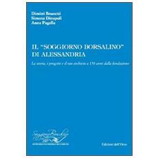 Il «soggiorno Borsalino» di Alessandria. La storia, i progetti e il suo archivio a 150 anni dalla fondazione
