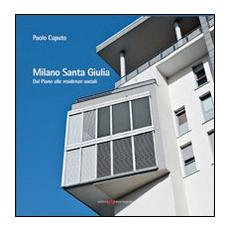 Milano Santa Giulia. Dal piano alle residenze sociali