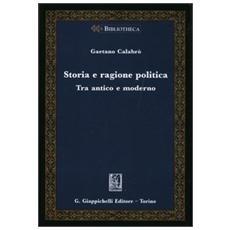 Storia e ragione politica. Tra antico e moderno
