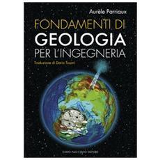 Fondamenti di geologia per l'ingegneria. Con CD-ROM